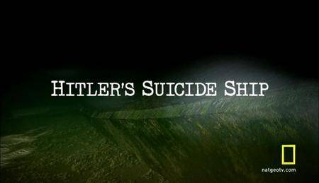 National Geographic - Hitlers Suicide Ship (2010)