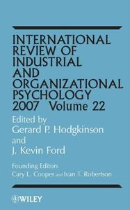 International Review of Industrial and Organizational Psychology 2007, Volume 22
