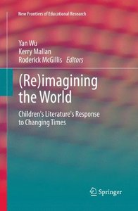 (Re)imagining the World: Children's literature's response to changing times