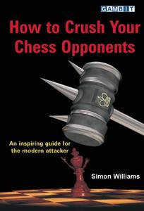 How to Crush Your Chess Opponents