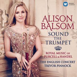 Alison Balsom, The English Concert & Trevor Pinnock - Sound the Trumpet - Royal Music of Purcell & Handel (2014) [24/96]