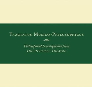 John Zorn - Tractatus Musico-Philosophicus: Philosophical Investigations From the Invisible Theatre (2019) {Tzadik TZ 8365}