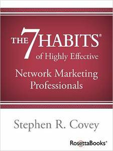 Stephen R. Covey - The 7 Habits of Highly Effective Network Marketing Professionals