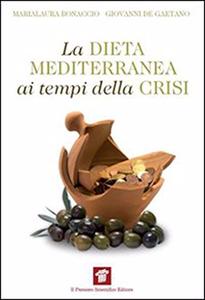 La dieta mediterranea ai tempi della crisi - De Gaetano Giovanni & Bonaccio Marialaura