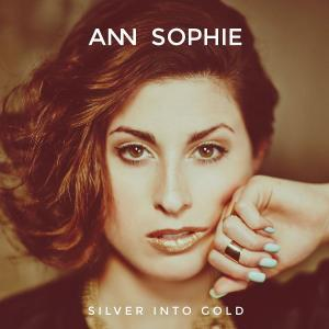 Ann Sophie - Silver Into Gold (2015)