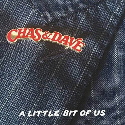Chas & Dave - A Little Bit Of Us (2018)