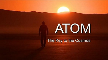 BBC - Atom: The Key to the Cosmos (2008)