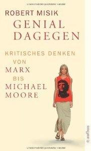 Genial dagegen: Kritisches Denken von Marx bis Michael Moore  (repost)