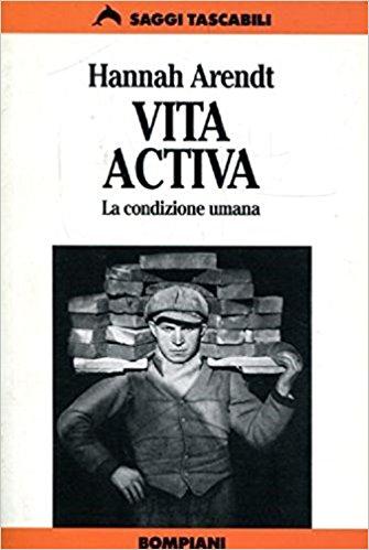 Hannah Arendt - Vita activa: La condizione umana (1994)