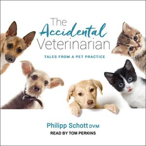 «The Accidental Veterinarian: Tales from a Pet Practice» by Philipp Schott
