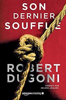 Son dernier souffle - Robert Dugoni