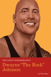 "For Your Consideration: Dwayne ""The Rock"" Johnson (For Your Consideration, Book 1)"