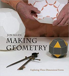 Making Geometry: Exploring Three-Dimensional Forms