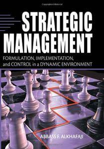 Strategic Management: Formulation, Implementation, and Control in a Dynamic Environment(Repost)