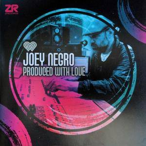 Joey Negro - Produced With Love (2017)