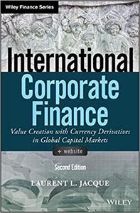 International Corporate Finance Value Creation with Currency Derivatives in Global Capital Market...