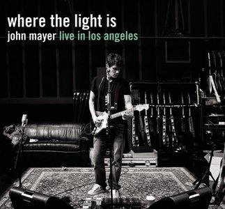 John Mayer - Where the Light Is: Live in Los Angeles (2008)