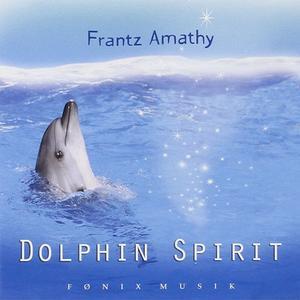 Frantz Amathy - Dolphin Spirit (2008) {Fønix Musik}