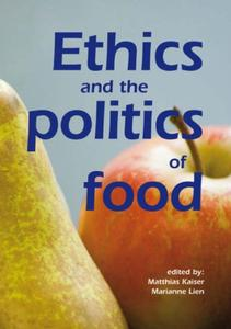 Ethics and Politics of Food: Preprints of the 6th Congress of the European Society for Agricultural and Food Ethics