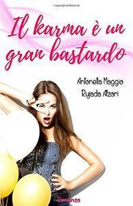 Antonella Maggio, Rujada Atzori - Il karma è un gran bastardo