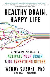Healthy Brain, Happy Life: A Personal Program to Activate Your Brain and Do Everything Better (Repost)