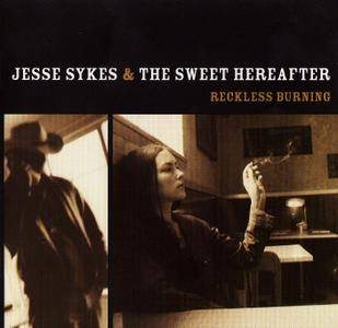 Jesse Sykes & The Sweet Hereafter - Reckless Burning (2002)