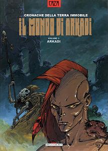 Il Mondo Di Arkadi - Volume 3 - Arkadi