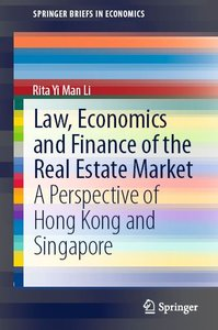 Law, Economics and Finance of the Real Estate Market: A Perspective of Hong Kong and Singapore (repost)