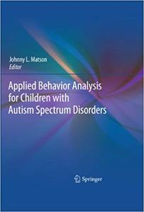 Applied Behavior Analysis for Children with Autism Spectrum Disorders