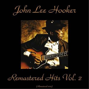 John Lee Hooker - Remastered Hits Vol. 2 (2015)