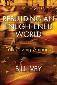 Rebuilding an Enlightened World: Folklorizing America