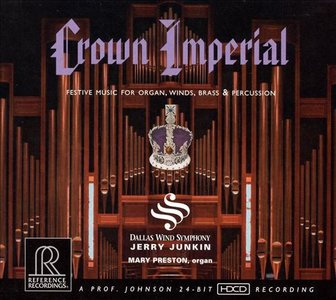 Jerry Junkin & Dallas Wind Symphony - Crown Imperial: Festive Music for Organ, Winds, Brass & Percussion (2007) [Off. 24/96]