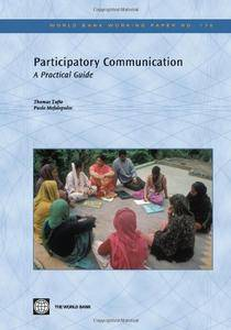 Participatory Communication: A Practical Guide (World Bank Working Papers) (Repost)