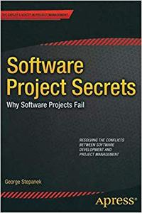 Software Projects Secrets: Why Software Projects Fail (Repost)