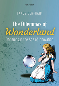 The Dilemmas of Wonderland : Decisions in the Age of Innovation