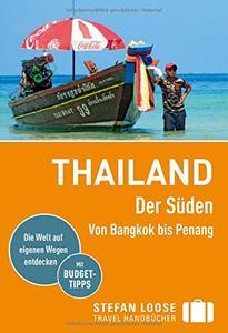 Stefan Loose Reiseführer Thailand Der Süden, Von Bangkok bis Penang: mit Reiseatlas