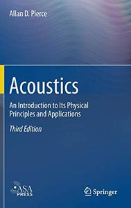 Acoustics: An Introduction to Its Physical Principles and Applications, 3rd Edition (Repost)