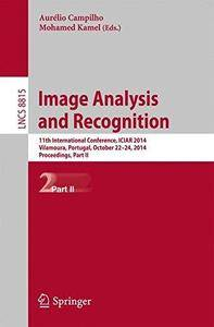 Image Analysis and Recognition: 11th International Conference, ICIAR 2014, Vilamoura, Portugal, October 22-24, 2014, Proceeding