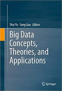 Big Data Concepts, Theories, and Applications (repost)