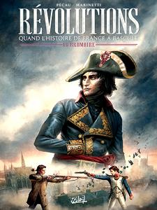 Révolutions, Quand l'Histoire de France a basculé - Tome 1 - 18 Brumaire