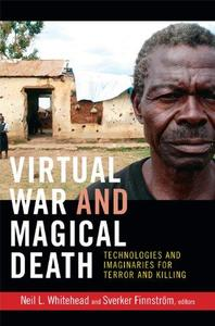 Virtual War and Magical Death: Technologies and Imaginaries for Terror and Killing (Repost)