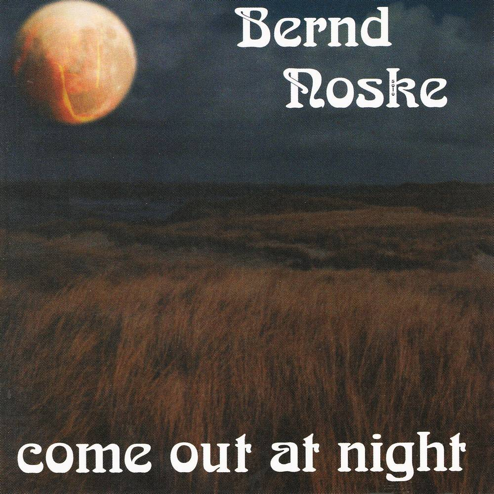 Bernd Noske - Come Out At Night (1999)