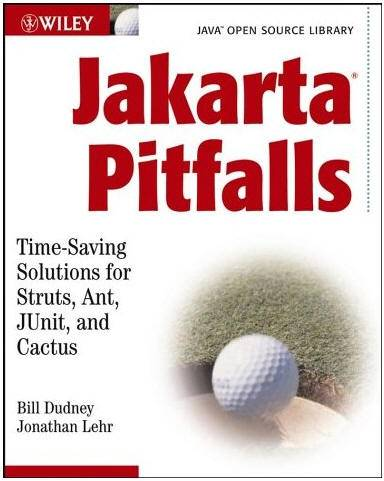 Jakarta Pitfalls: Time-Saving Solutions for Struts, Ant, JUnit, and Cactus by  Bill Dudney