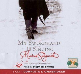 Marcus Sedgwick - My Swordhand Is Singing <AudioBook>