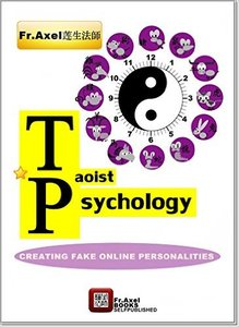 Taoist Psychology: Creating Fake Online Personalities