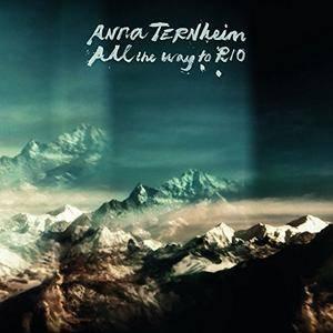 Anna Ternheim - All the Way to Rio (2017)