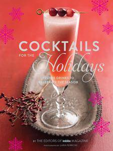Cocktails for the Holidays: Festive Drinks to Celebrate the Season (repost)