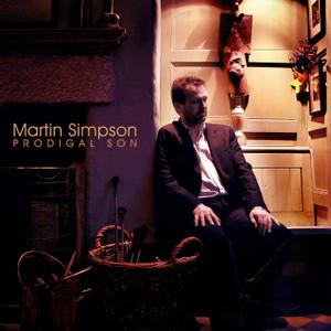 Martin Simpson - Prodigal Son (Deluxe Edition Reissue) (2019)