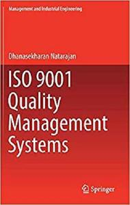 ISO 9001 Quality Management Systems (Management and Industrial Engineering) [Repost]