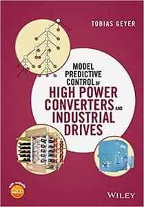 Model Predictive Control of High Power Converters and Industrial Drives (Repost)
